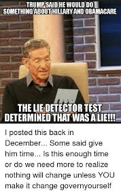 That Was A Lie Meme - 25 best memes about maury povich lie detector maury povich lie