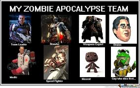 Zombie Team Meme - the ultimate gaming zombie apocalypse team by blackwindow meme