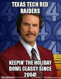 Texas Tech Memes - texas tech red raiders keepin the holiday bowl classy since 2004