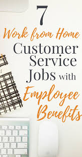 These Work From Home Companies 7 Work From Home Customer Service Jobs With Benefits Work From
