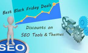 best black friday deals for tools best black friday deals and discounts on seo tools and themes