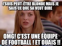 Blonde Meme - j suis peut 礫tre blonde mais je sais ce que on memegen