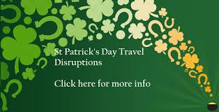 gobé passenger travel notice u2013 st patrick u0027s day travel disruptions