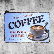 Fresh brewed coffee served here vintage metal Sign cafe shop bar