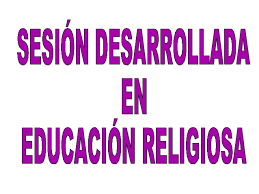 Sesiones Desarrolladas De Religion | sesiones desarrolladas de religion pregúntale al profesor