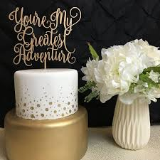 up cake topper you re my greatest adventure wedding cake topper cake topper