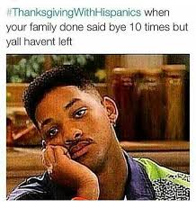 Mexican Thanksgiving Meme - this is a very true impression with a hispanic family i think it