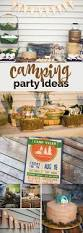 an awesome outdoor camping birthday party outdoor camping