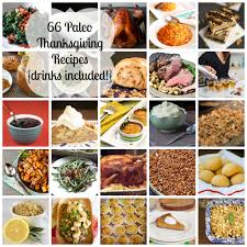 thanksgiving receips 66 paleo thanksgiving recipes including drinks meatified