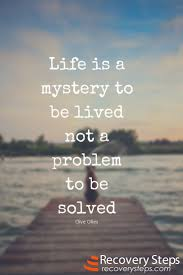 life is short quote pinterest mystery quotes life is a mystery to lived not a problem to be