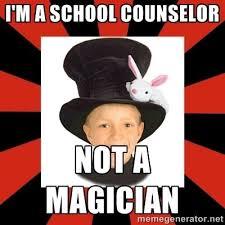 Magician Meme - i m a school counselor not a magician school magician meme