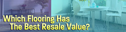 what type of floor has the best flooring resale value the