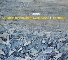 musique de chambre musique de chambre avec basse électrique digipack kimono cd
