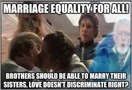 Memes About Sisters - marriage equality for all brothers should be able to marry their