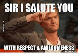 Awesome Meme - sir i salute you with respect awesomeness memeful com awesome