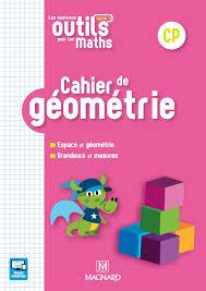 Les Nouveaux Outils pour les Maths CP 2018  Cahier de géométrie