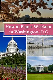 Washington Dc Sightseeing Map by How To Plan A Weekend Getaway To Washington D C The