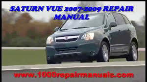 saturn vue 2007 2008 2009 repair manual download youtube