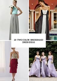 two color wedding dress 20 unique two color bridesmaid dress ideas weddingomania
