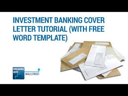 investment banking cover letter tutorial with free word template