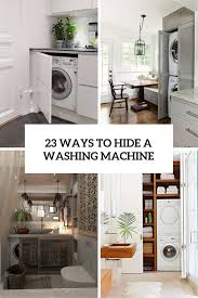 23 ways to hide a washing machine cover ways to hide a washing a laundry room is often a luxury today so if you don t have any space for it you are probably trying to hide the washing machine somewhere in your interi