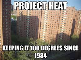Meme Nyc - project heat keeping it 100 degrees since 1934 nyc projects