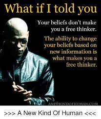 Make Memes Free - what if i told you your beliefs don t make you a free thinker the