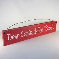 dear santa define good sign rustic christmas home decor outer