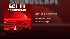 space ship interior hum youtube