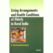 living arrangements arrangements health conditions of elderly in rural india