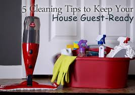 how to keep your house clean cleaning tips to keep your house guest ready
