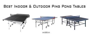 best ping pong tables in 2017 indoor u0026 outdoor tables reviews