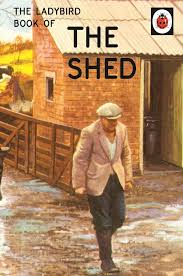 the ladybird book of the shed ladybirds for grown ups amazon co
