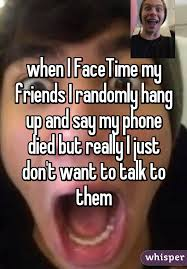 Phone Died Meme - i facetime my friends i randomly hang up and say my phone died but