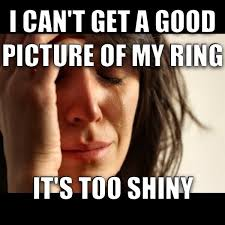 Wedding Ring Meme - bought my wife a new wedding ring today and she said this while