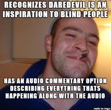 Blind Meme - gg netflix making daredevil accesible to the blind meme on imgur
