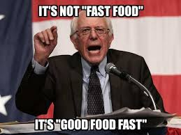 Fast Meme - bernie sanders it s not fast food it s good food fast meme