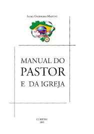 manual do pastor e da igreja jaziel guerreiro martins calameo