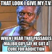 Passages Malibu Meme - that looki give my tv when i hear that passages malibu guy say he