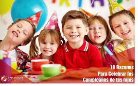 imagenes cumpleaños niños spectacular group 10 razones para celebrar el cumpleaños de tus hijos
