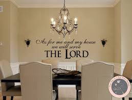 Wall Decals For Dining Room Wall Decals For The Home As For Me And My House We Will Serve