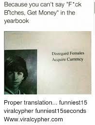 Disregard Females Acquire Currency Meme - 25 best memes about disregard females acquire currency