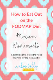 how to eat out on fodmap mexican restaurants calm belly kitchen