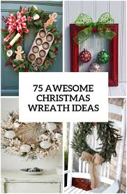 Decorative Wreaths For Home by 75 Awesome Christmas Wreaths Ideas For All Types Of Décor Digsdigs
