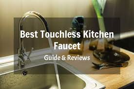 touch kitchen faucet reviews 5 best touchless kitchen faucet that makes easier
