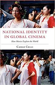 national identity in global cinema how movies explain the world