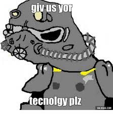 Plz Meme - 25 best memes about brotherhood of steel meme brotherhood of