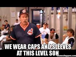 Level Meme - we wear caps and sleeves at this level son meme lou brown ml2