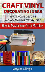 craft vinyl decorating ideas gifts home decor and money making