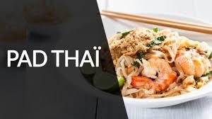 recette cuisine thailandaise traditionnelle pad thaï recette healthy
